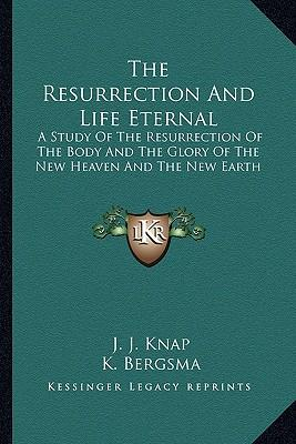 The Resurrection and Life Eternal