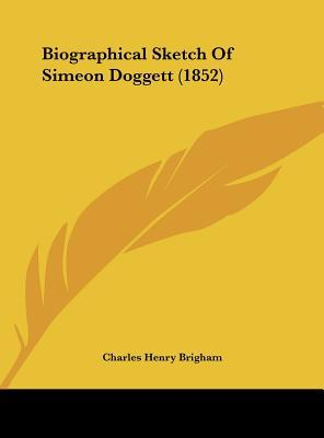 Biographical Sketch Of Simeon Doggett (1852)