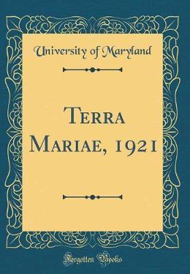 Terra Mariae, 1921 (Classic Reprint)