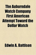 The Auburndale Watch Company First American Attempt Toward the Dollar Watch