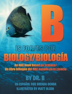 B Is for Biology / B Es Por Biología