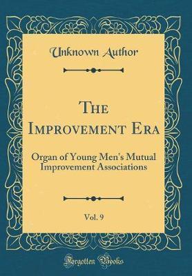 The Improvement Era, Vol. 9