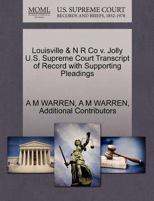 Louisville & N R Co V. Jolly U.S. Supreme Court Transcript of Record with Supporting Pleadings