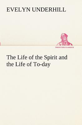 The Life of the Spirit and the Life of To-day