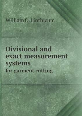 Divisional and Exact Measurement Systems for Garment Cutting
