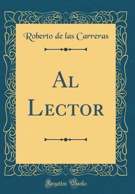 Al Lector (Classic Reprint)