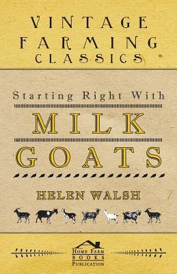 Starting Right With Milk Goats