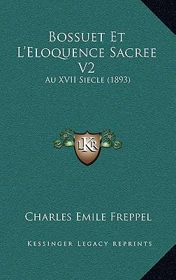 Bossuet Et L'Eloquence Sacree V2