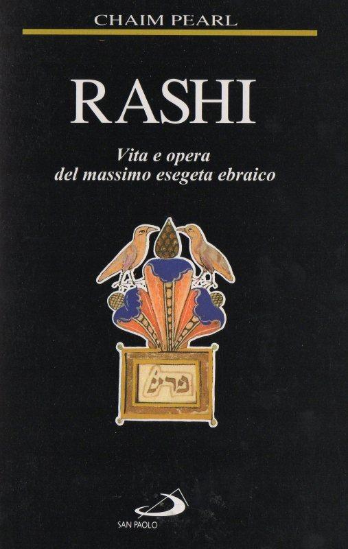 Rashi. Vita e opera del massimo esegeta ebraico
