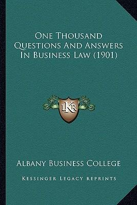 One Thousand Questions and Answers in Business Law (1901)