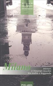 Milano, misteri e itinerari insoliti tra realtà e leggenda