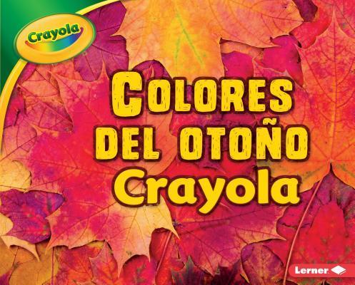 Colores del otoño Crayola/ Crayola Fall Colors