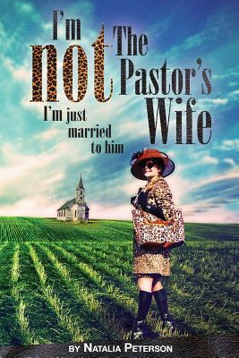 I'm Not the Pastor's Wife