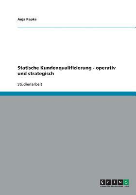 Statische Kundenqualifizierung - operativ und strategisch
