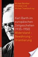 Karl Barth im europäischen Zeitgeschehen (1935-1950)