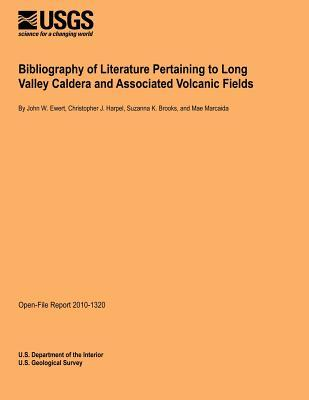 Bibliography of Literature Pertaining to Long Valley Caldera and Associated Volcanic Fields