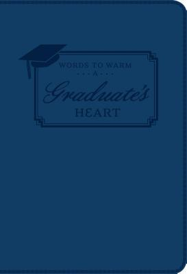Words to Warm a Graduate's Heart