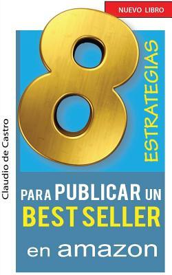 8 estrategias para publicar un best seller en Amazon/ 8 strategies to publish a best seller on Amazon