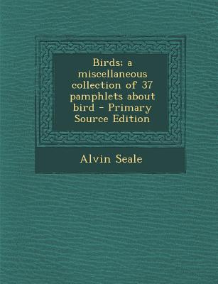 Birds; A Miscellaneo...