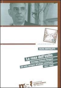 La rosa dell'esilio. Giuseppe Antonio Borgese dal mito europeo all'utopia americana 1931-1949