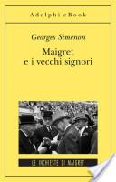 Maigret e i vecchi s...