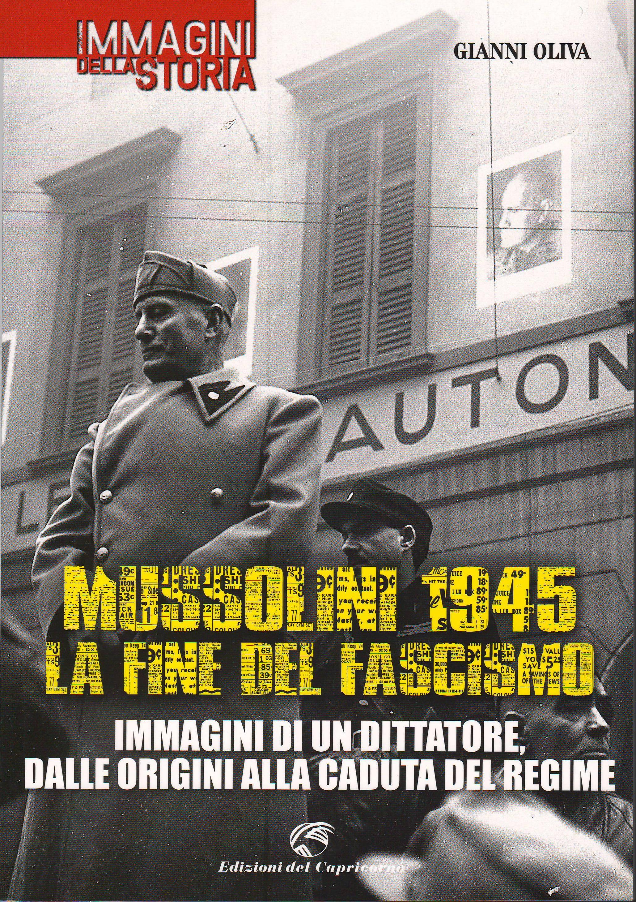 Mussolini 1945 la fine del fascismo