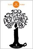 100 storie per quando è troppo tardi