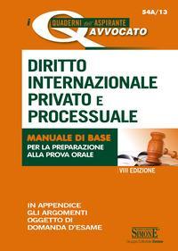 Diritto internazionale privato e processuale. Manuale di base per la preparazione alla prova orale
