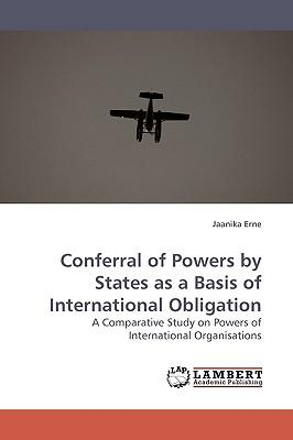 Conferral of Powers by States as a Basis of International Obligation
