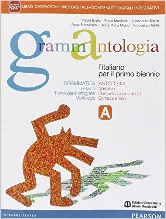 Grammantologia. Per le Scuole superiori. Con e-book. Con espansione online
