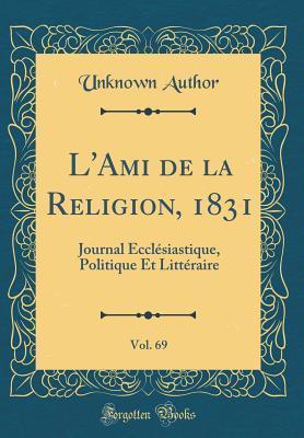 L'Ami de la Religion, 1831, Vol. 69