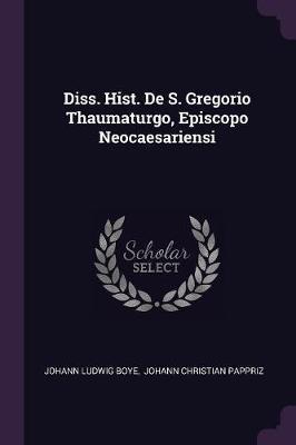 Diss. Hist. de S. Gregorio Thaumaturgo, Episcopo Neocaesariensi