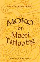 Moko; or, Maori Tattooing