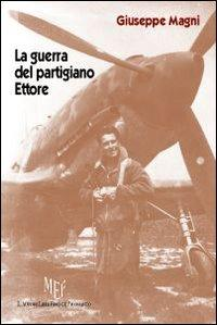 La guerra del partigiano Ettore