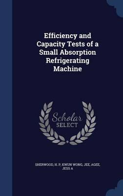 Efficiency and Capacity Tests of a Small Absorption Refrigerating Machine