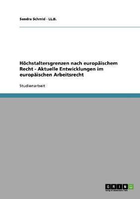 Höchstaltersgrenzen nach europäischem Recht  -  Aktuelle Entwicklungen im europäischen Arbeitsrecht