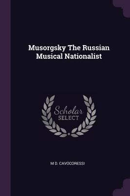 Musorgsky the Russian Musical Nationalist