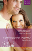 Blush Duo/No Matter What/The Maverick's Ready-Made Family