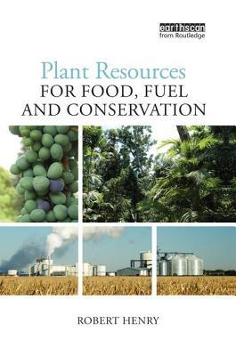Plant Resources for Food, Fuel and Conservation
