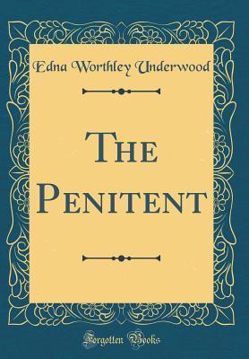 The Penitent (Classic Reprint)