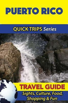 Quick Trips Puerto Rico Travel Guide