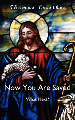 Now You Are Saved - What Next?