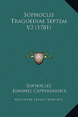 Sophoclis Tragoediae Septem V2 (1781)