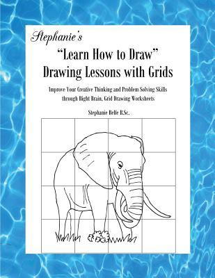 "Stephanie's ""Learn How to Draw"" Drawing Lessons with Grids"