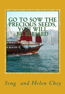 Go to Sow the Precious Seeds, You Will Be Blessed