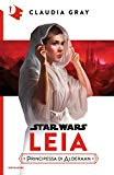 Star Wars. Leia, principessa di Alderaan