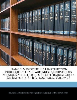 France. Ministère De L'instruction Publique Et Des Beaux-Arts. Archives Des Missions Scientifiques Et Littéraires