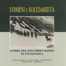 Uomini e solidarietà. Storia del soccorso alpino