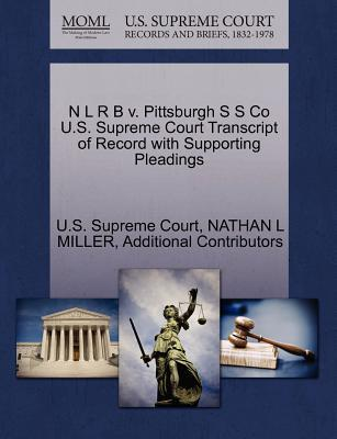 N L R B V. Pittsburgh S S Co U.S. Supreme Court Transcript of Record with Supporting Pleadings