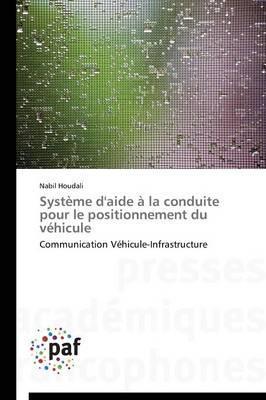 Systeme d'Aide a la Conduite pour le Positionnement du Vehicule